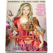 Tu esti alesul meu de Julia Quinn (Numarul 1 in New York Time)