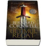 Ultimul regat - Primul volum din Seria Ultimul Regat de Bernard Cornwell