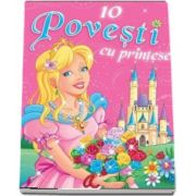10 Povesti cu printese - Editie ilustrata color