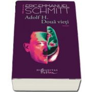 Adolf H. Doua vieti de Eric Emmanuel Schmitt (Cu o postfata inedita a autorului)