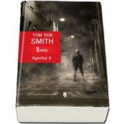 Agentul 6 de Tom Rob Smith (Colectia Enigma)