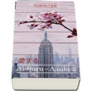 Ai Suru - A iubi volumul 2 de Ioana Lee