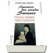 Amintiri din strada Suvenir. Povestile doamnei Ioana Crupenschi de Victoria Dragu-Dimitriu