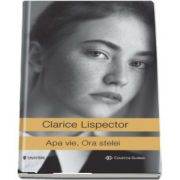 Apa vie. Ora stelei de Clarice Lispector - Colectia Globus