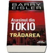 Asasinul din Tokio. Tradarea de Barry Eisler