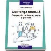 Asistenta sociala. Compendiu de istorie, teorie si practica de Doru Buzducea