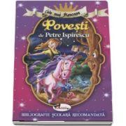 Cele mai frumoase... Povesti de Petre Ispirescu (Bibliografie scolara recomandata)