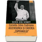 Corneliu Zelea Codreanu. Ascensiunea si caderea -Capitanului- Traducere de Wilhelm Tauwinkl