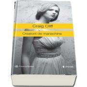 Creatorii de manechine de Craig Cliff (Colectia Globus)