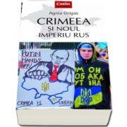 Crimeea si noul imperiu rus de Agnia Grigas