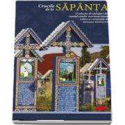 Crucile de la Sapanta. O colectie de epitafuri din veselul cimitir maramuresean de Roxana Mihalcea