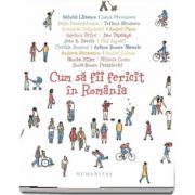 Cum sa fii fericit in Romania - Volum coordonat de Oana Barna