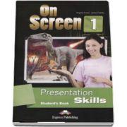 Virginia Evans, Curs de limba engleza On Screen 1 Presentation Skills, Students Book. Manualul elevului cu abilitati de prezentare pentru clasa a V-a