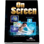 Curs de limba engleza On Screen 2 Teachers Book. Manualul profesorului pentru clasa a VI-a de Virginia Evans