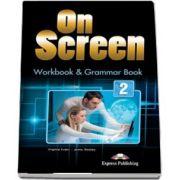 Virginia Evans, Curs de limba engleza On Screen 2 Workbook and Grammar book. Caiet de lucru si carte de gramatica pentru clasa a VI-a (Editie revizuita 2017)