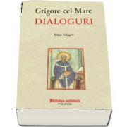 Dialoguri de Grigore cel Mare (Editie bilingva) - Traducere din limba latina de Cristina Horotan