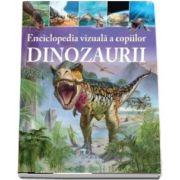 Dinozaurii. Enciclopedia vizuala a copiilor de Clare Hibbert
