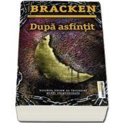 Dupa asfintit - Ultimul volum al trilogiei Minti primejdioase de Alexandra Bracken
