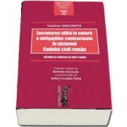 Executarea silita in natura a obligatiilor contractuale in sistemul Codului civil roman de Vladimir Diaconita