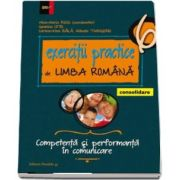 Exercitii practice de Limba Romana, pentru clasa a VI-a. Competenta si performanta in comunicare. Consolidare - Coordonator Mina-Maria Rusu (Editie 2017)
