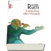 Fantoma din moara de Doina Rusti (Editie de buzunar Top 10)