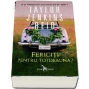 Fericiti pentru totdeauna? de Taylor Jenkins Reid