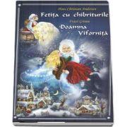 Hans Christian Andersen, Fetita cu chibriturile - Doamna vifornita (Editie ilustrata)