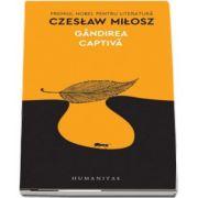 Gandirea captiva de Czeslaw Milosz (Traducere de Constantin Geambasu)