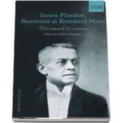Iancu Flondor, Bucovina si Romania Mare. Documente si scrisori