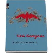 In forma continuata de Liviu Georgescu