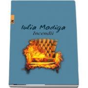 Incendii de Iulia Modiga