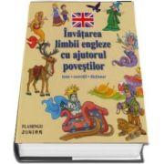 Invatarea limbii engleze cu ajutorul povestilor. Teme, exercitii, dictionar - Editie ilustrata