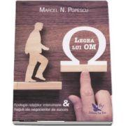 Legea lui OM. Ecologia relatiilor interumane si reguli ale negocierilor de succes de Marcel N. Popescu