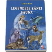 Legendele zanei Fauna de Lidia Hlib (Editie ilustrata)
