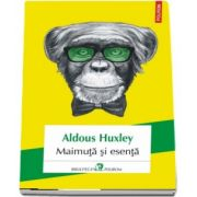 Maimuta si esenta de Aldous Huxley (Traducere din limba engleza si note de Ona Frantz)