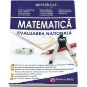 Matematica, Evaluarea Nationala pentru clasa a VIII-a - Artur Balauca (Contine 40 de breviare pe teme din programa de Evaluare Nationala in vigoare)