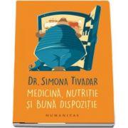 Medicina, nutritie si buna dispozitie de Simona Tivadar