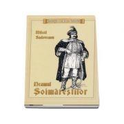 Mihail Sadoveanu, Neamul Soimarestilor - Colectia romane istoriece
