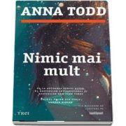 Nimic mai mult - Primul volum din seria Landon Gibson de Anna Todd - Primul volum din seria Landon Gibson