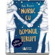 Noroc cu domnul Terupt. Editie bilingva engleza-romana de Rob Buyea