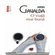 O viata mai buna de Anna Gavalda - Editie de buzunar Top 10 - Traducere din limba franceza si note de Ada Tanasa