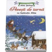 Povesti de iarna cu bunicuta Alina - Colectia Lumea copilariei
