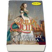 S-a intimplat la Londra de Julia Quinn