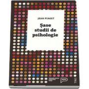 Sase studii de psihologie de Jean Piaget