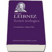 Scrieri teologice. Opere - Leibniz (Gottfried Wilhelm Leibniz)