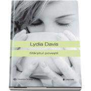 Sfarsitul povestii de Lydia Davis - Colectia Globus