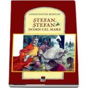 Stefan, Stefan Domn cel mare de Constantin Bostan (Editie ilustrata)
