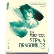 Straja dragonilor. Memorii 1921-1941 de Ion Negoitescu (Editie ingrijita, prefata si note de Ion Vartic)