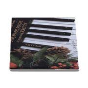 Stropi de magie in seara de Craciun. Aranjament pentru pian de Octavia Popescu (Editia a II-a)