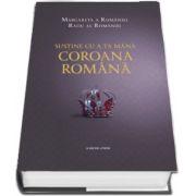 Sustine cu a ta mana Coroana Romana - Margareta a Romaniei si Radu al Romaniei (Principesa Margareta a Romaniei)